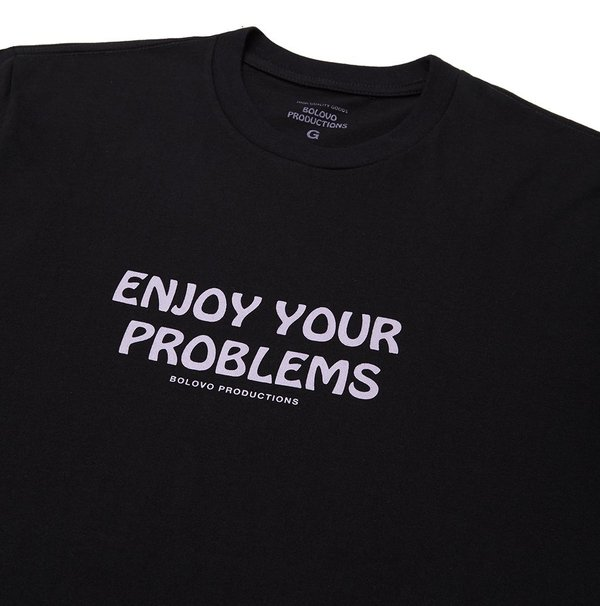 CAMISETA BOLOVO ENJOY YOUR PROBLEMS